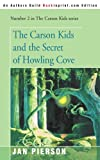 img - for The Carson Kids and the Secret of Howling Cove (Carson Kids Series) book / textbook / text book