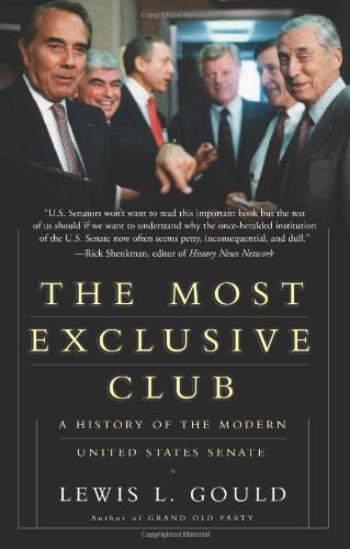 The Most Exclusive Club: A History of the Modern United States Senate (9780465027798)