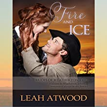 Fire and Ice: Brides of Weatherton, Book 2 (       UNABRIDGED) by Leah Atwood Narrated by Rebecca Richards