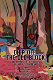 Chip Off the Old Block:and Other Poetic