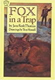 Fox in a Trap (0613034821) by Thomas, Jane Resh