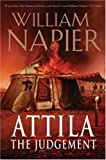 William Napier Attila: The Judgement (Attila Trilogy 3)