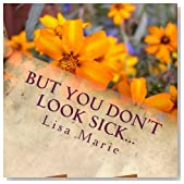 But you don't look sick: And all the crap you wish people knew about your neurological/auto-immune disorder
