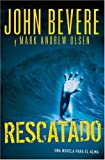 Rescatado (Spanish Edition) (0764203150) by Bevere, John