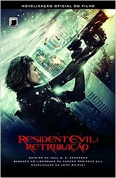 Resident Evil: Retribuicao (Em Portugues do Brasil): John Shirley