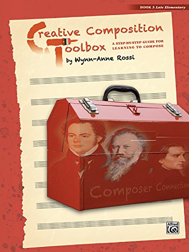 Creative Composition Toolbox, Bk 3: A Step-by-Step Guide for Learning to Compose (Toolbox Creative compare prices)