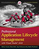 Mickey Gousset Professional Application Lifecycle Management with Visual Studio 2010 (Wrox Programmer to Programmer)