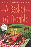 A Basket of Trouble (A Claire Hanover Mystery)