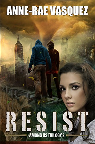 Resist - Book 2 of Among Us Trilogy by Anne-Rae Vasquez