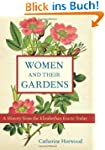 Women and Their Gardens: A History fr...