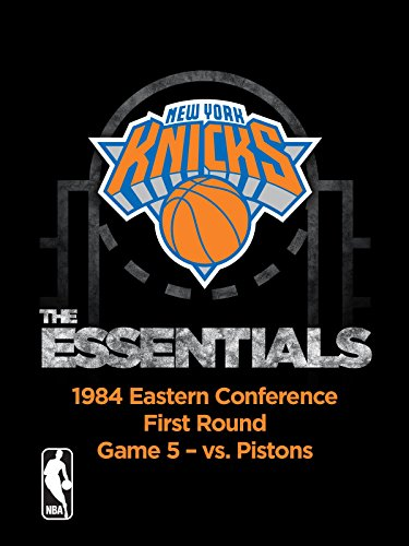 NBA The Essentials: New York Knicks 1984 Eastern Conference First Round Game 5 vs. Pistons