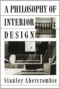 A Philosophy Of Interior Design (Icon Editions) by Westview Press