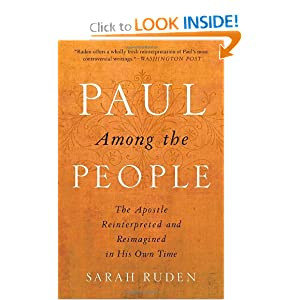 Paul Among the People: The Apostle Reinterpreted and Reimagined in His Own Time by Sarah Ruden