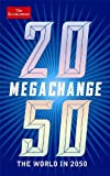 The Economist The Economist: Megachange: The world in 2050 by The Economist ( 2012 ) Paperback