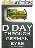D DAY Through German Eyes - The Hidden Story of June 6th 1944