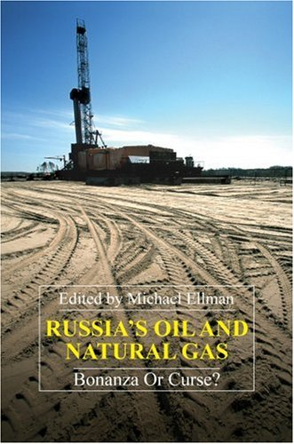 Russia's Oil and Natural Gas: Bonanza or Curse? (Anthem Series on Russian, East European and Eurasian Studies)