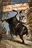 Viva Jacquelina!: Being an Account of the Further Adventures of Jacky Faber, Over the Hills and Far Away