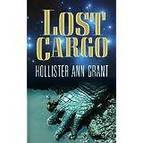 Lost Cargo ~ Hollister Ann Grant