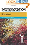 Revelation: Interpretation, a Bible C...
