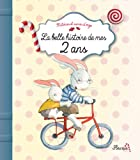 img - for La belle histoire de mes 2 ans (Histoires et sucres d'orge) (French Edition) book / textbook / text book