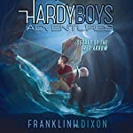 Secret of the Red Arrow: Hardy Boys Adventures, Book 1 | Franklin W. Dixon
