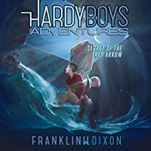 Secret of the Red Arrow: Hardy Boys Adventures, Book 1 (       UNABRIDGED) by Franklin W. Dixon Narrated by Tim Gregory