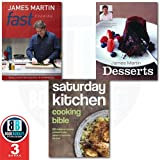 Saturday Kitchen With James Martin Fast cook and Dessets Collection 3 Books Set, (Saturday Kitchen Cooking Bible, James Martin Desserts and Fast Cooking: Really Exciting Recipes in 20 Minutes Various