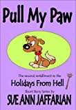 Pull My Paw (Holidays From Hell Short Story Series)
