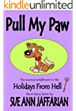 Pull My Paw (Holidays From Hell Short Story Series - #4 Book 2)