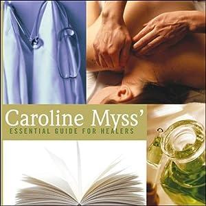 Essential Guide for Healers | [Caroline Myss]