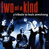 Two Of A Kind - A Tribute To Louis Armstrong Flügelhorn, Gesang; Robert Paw Michaela Rabitsch - Trompete