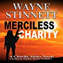 Merciless Charity: A Charity Styles Novel: Caribbean Thriller Series, Book 1 Audiobook by Wayne Stinnett Narrated by Nick Sullivan