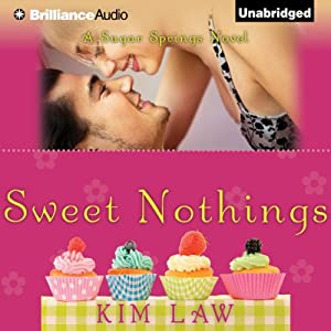 Sweet Nothings: A Sugar Springs Novel, Book 2 | [Kim Law]