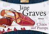 Chaos auf Pumps - Jane Graves