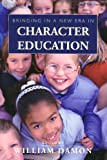 Bringing in a New Era in Character Education (Hoover Institution Press Publication) (0817929622) by Damon, William