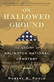 img - for On Hallowed Ground: The Story of Arlington National Cemetery book / textbook / text book