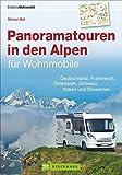 Alpen mit dem Wohnmobil; Panoramatouren in den Alpen f�r Wohnmobile - Deutschland, Frankreich, �sterreich, Schweiz, Italien und Slowenien - die besten Wohnmobiltouren