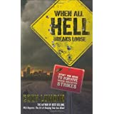 When All Hell Breaks Loose: Stuff You Need To Survive When Disaster Strikesby Cody Lundin