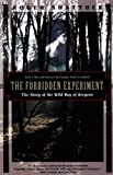 The Forbidden Experiment (Kodansha Globe) (1568360487) by Shattuck, Roger