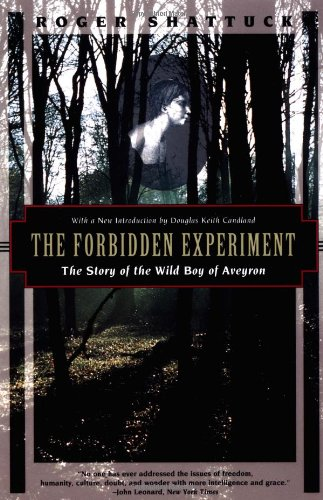 The Forbidden Experiment: The Story of the Wild Boy of...