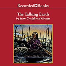 The Talking Earth (       UNABRIDGED) by Jean Craighead George Narrated by Roslyn Alexander