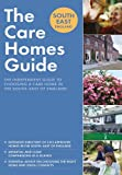 Crimson Publishing The Care Homes Guide South-East England: The independent guide to choosing a care home in the South-East of England: The Definitive Guide to Choosing ... the South-East of England (Care Home Guides)