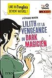 vignette de 'Lilith et la vengeance du dark magician (Stéphanie Benson)'