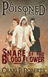 img - for Snare of the Blood Flower: A novella from A Poisoned Land book / textbook / text book