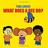img - for What Does A Bee Do? book / textbook / text book