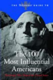 The Britannica Guide to 100 Influential Americans (Britannica Guide To...(eBook)) (076243368X) by Encyclopedia Britannica