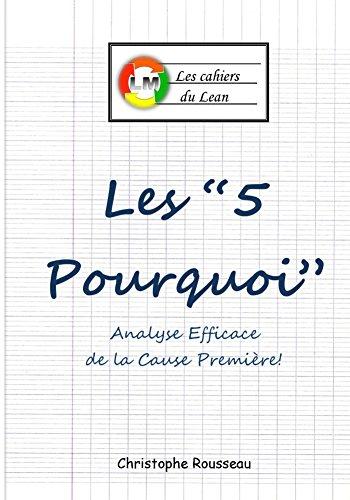 """Couverture du livre Les """"5 Pourquoi"""": Analyse Efficace de la Cause Première! (Les cahiers du Lean t. 4)"""