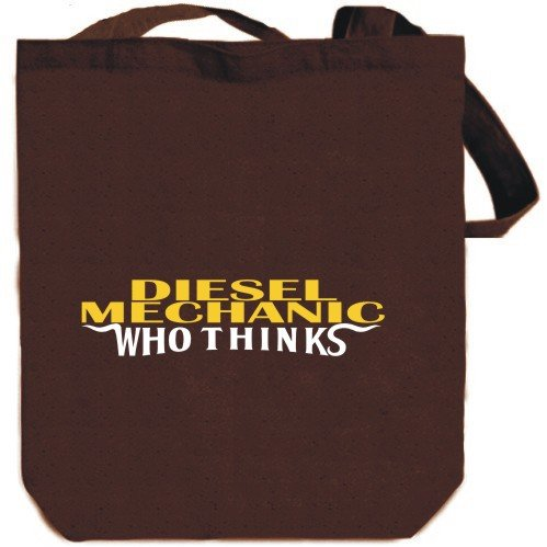 Diesel Mechanic who thinks Brown Canvas Tote Bag Unisex