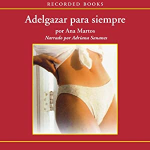 Adelgazar para siempre [Lose Weight Forever (Texto Completo)] Audiobook