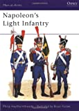 Napoleon's Light Infantry (Men-at-Arms) (0850455219) by Philip Haythornthwaite
